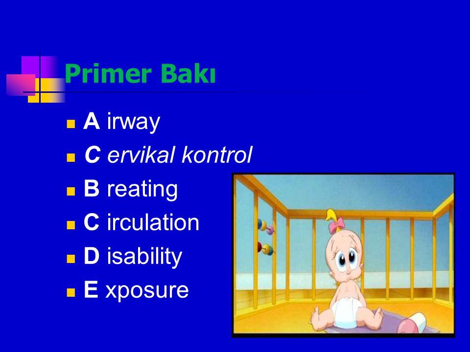 Primer Bakı A irway C ervikal kontrol B reating C irculation