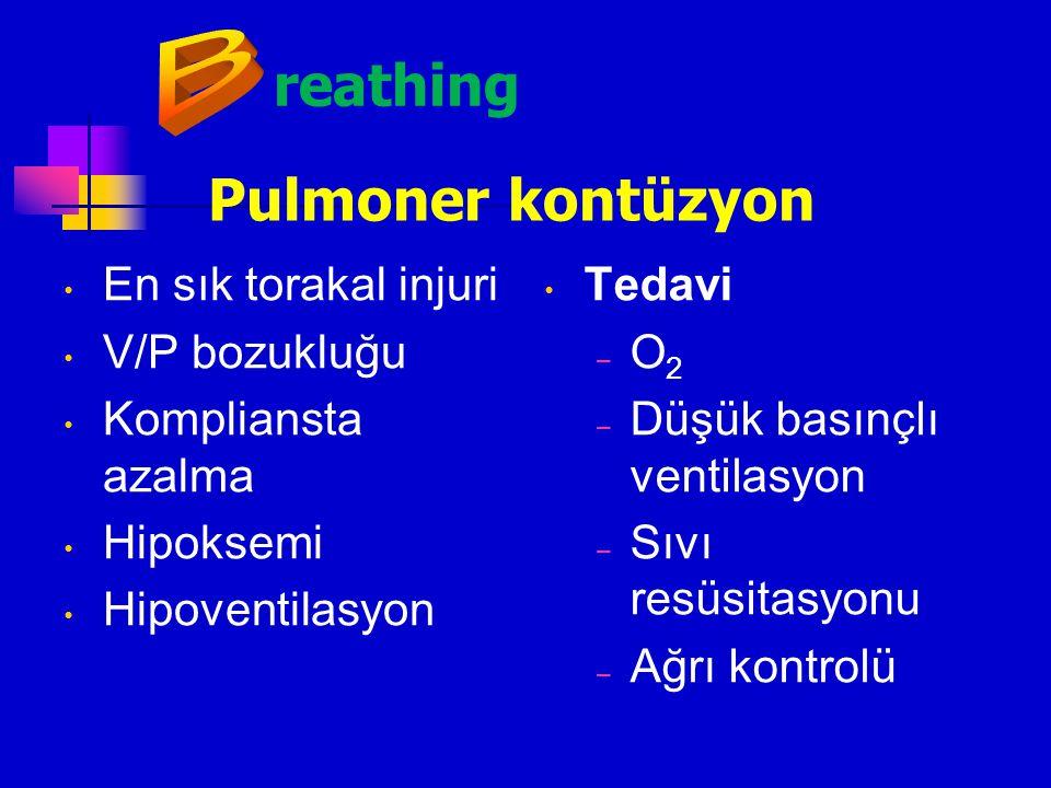 reathing Pulmoner kontüzyon B En sık torakal injuri V/P bozukluğu