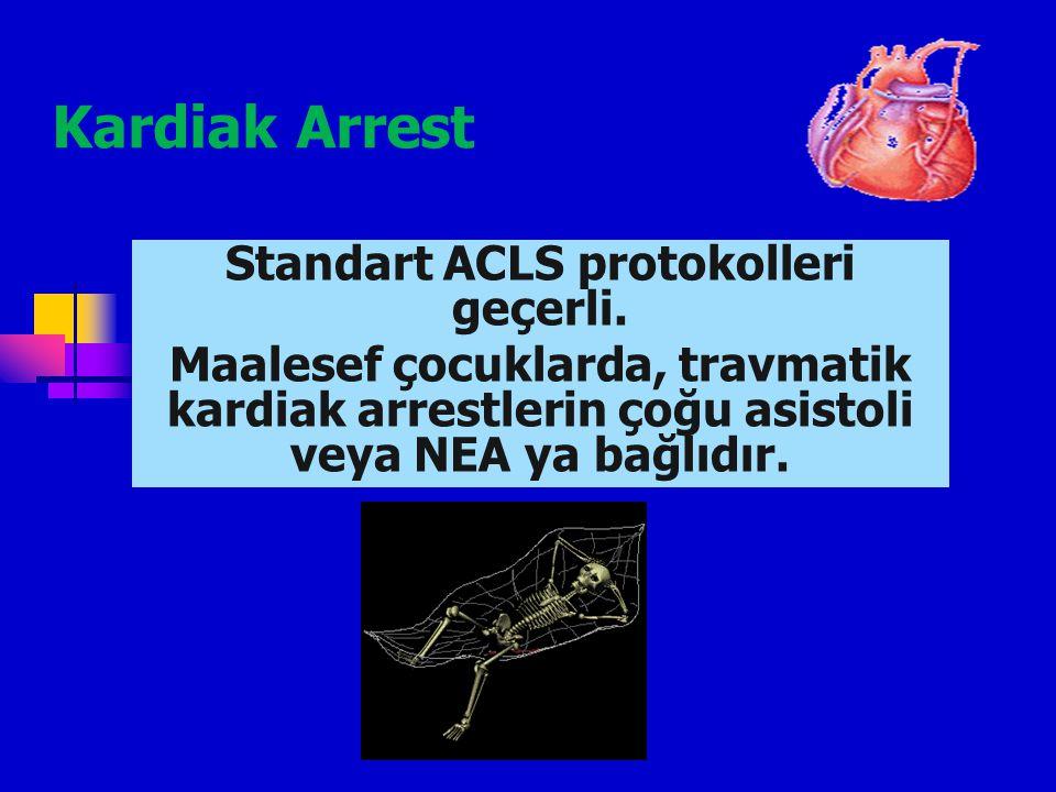 Standart ACLS protokolleri geçerli.