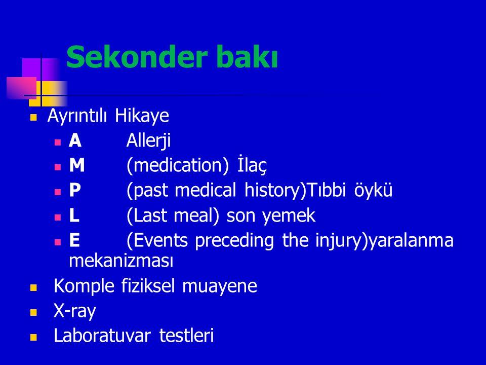 Sekonder bakı Ayrıntılı Hikaye A Allerji M (medication) İlaç