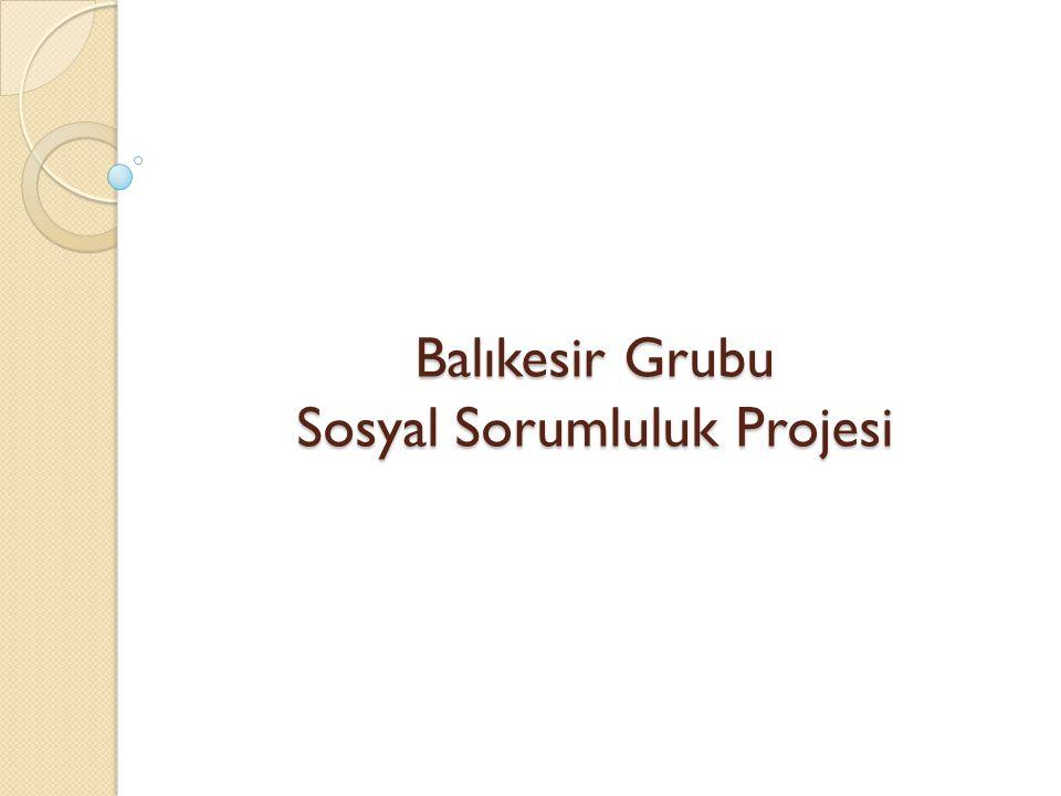 Balıkesir Grubu Sosyal Sorumluluk Projesi