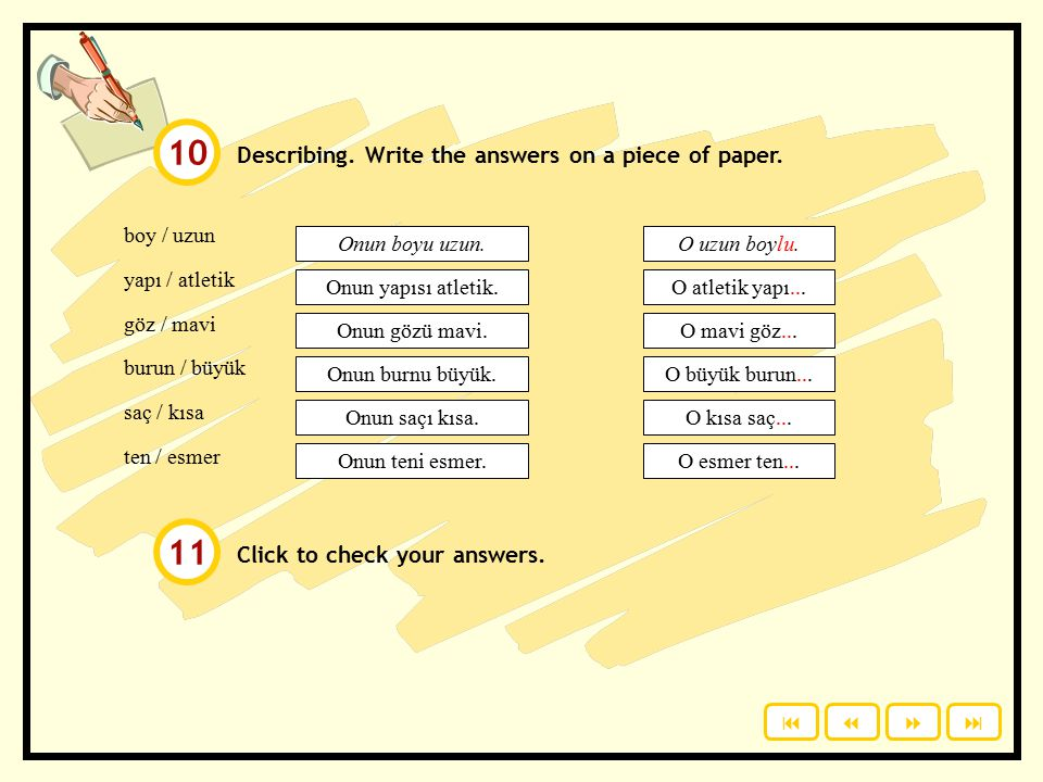 10 11 Describing. Write the answers on a piece of paper.