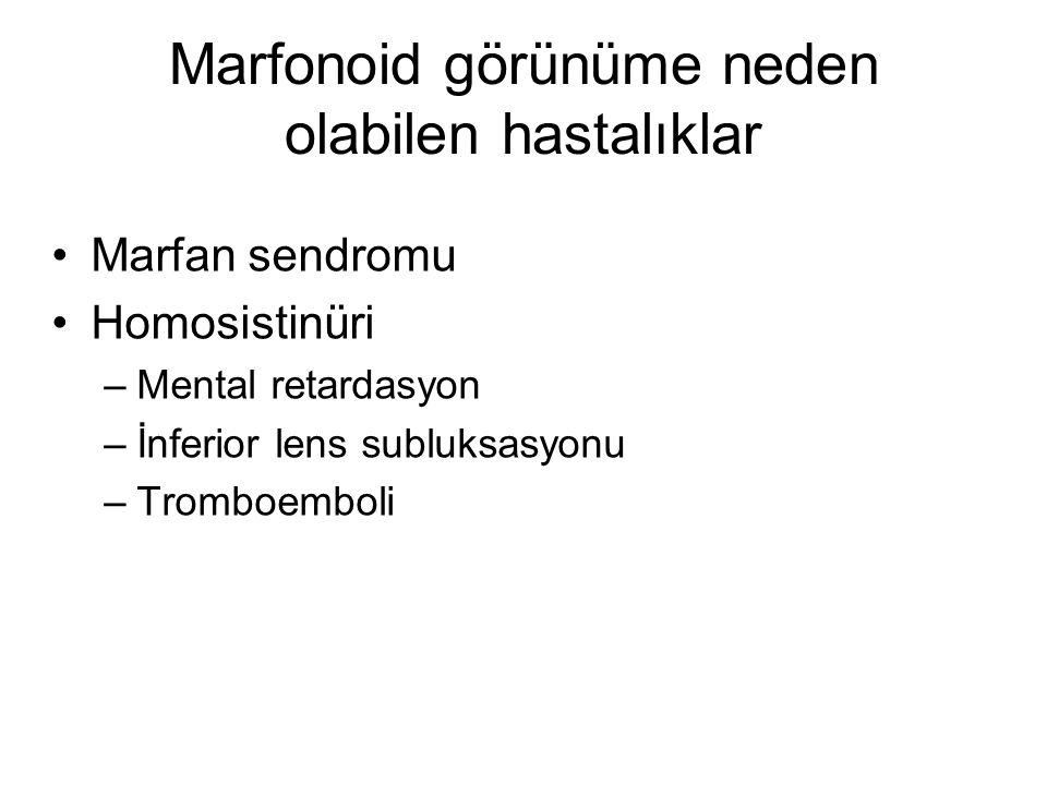 Marfonoid görünüme neden olabilen hastalıklar