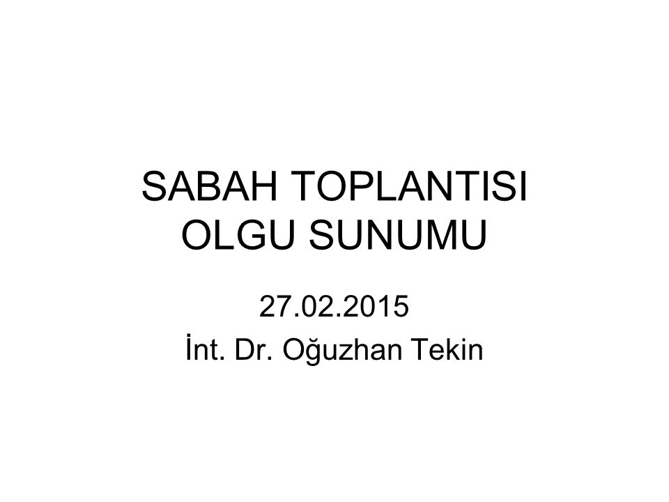 SABAH TOPLANTISI OLGU SUNUMU