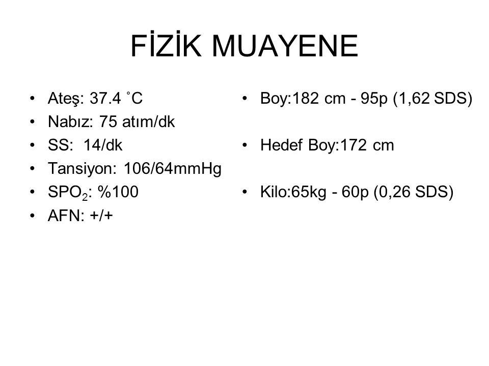 FİZİK MUAYENE Ateş: 37.4 ˚C Nabız: 75 atım/dk SS: 14/dk