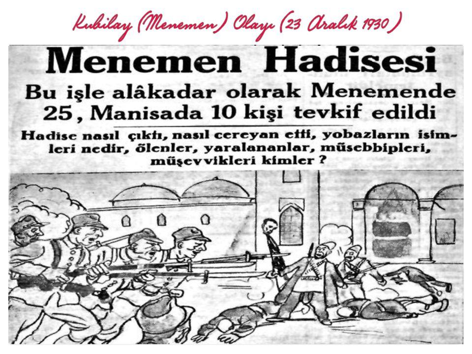 Derviş Mehmet isminde bir yobaz ve 6 arkadaşı İzmir'in Menemen ilçesinde 23 Aralık 1930 günü Ey Müslümanlar.