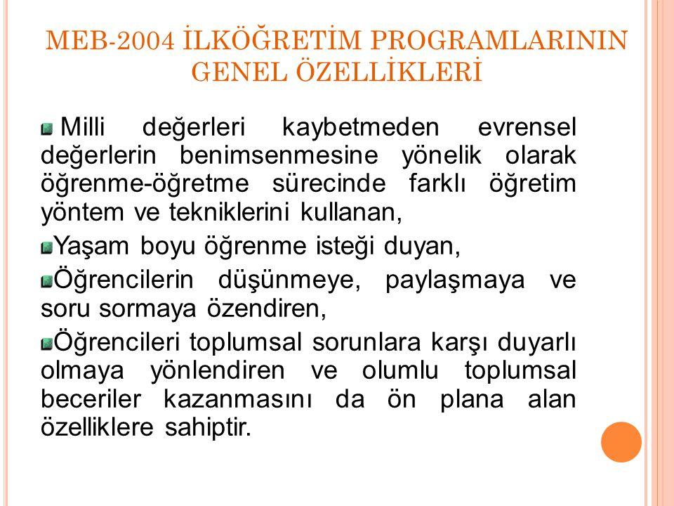MEB-2004 İLKÖĞRETİM PROGRAMLARININ GENEL ÖZELLİKLERİ