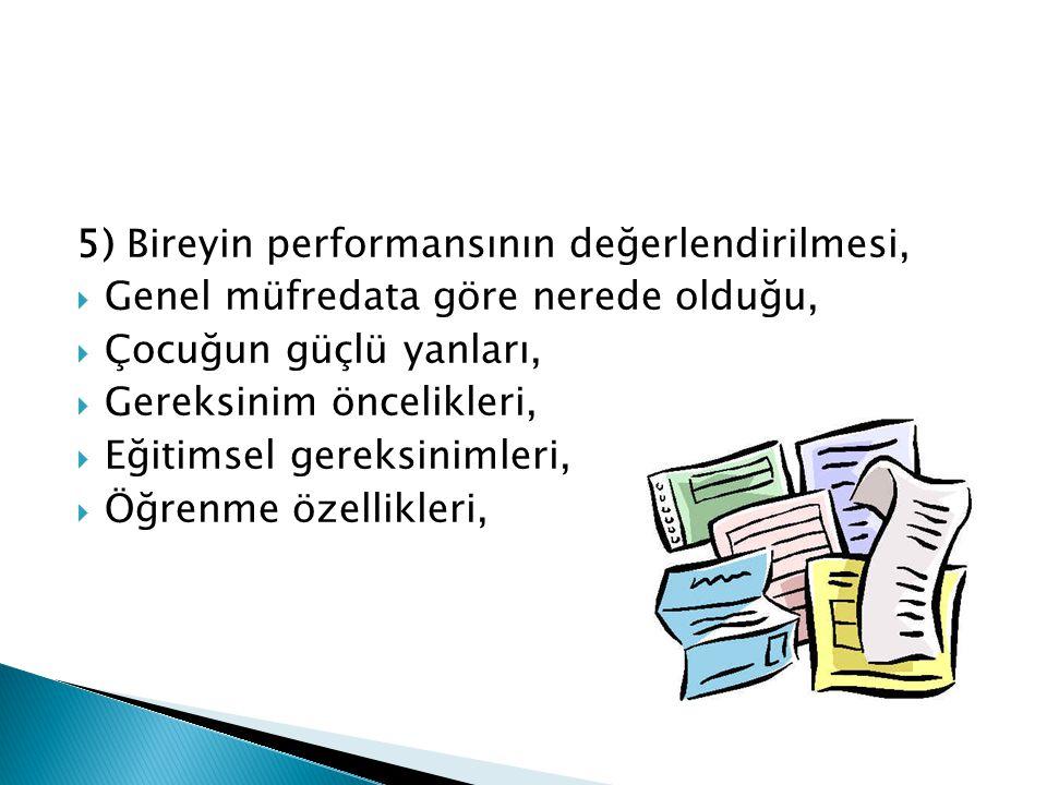 5) Bireyin performansının değerlendirilmesi,