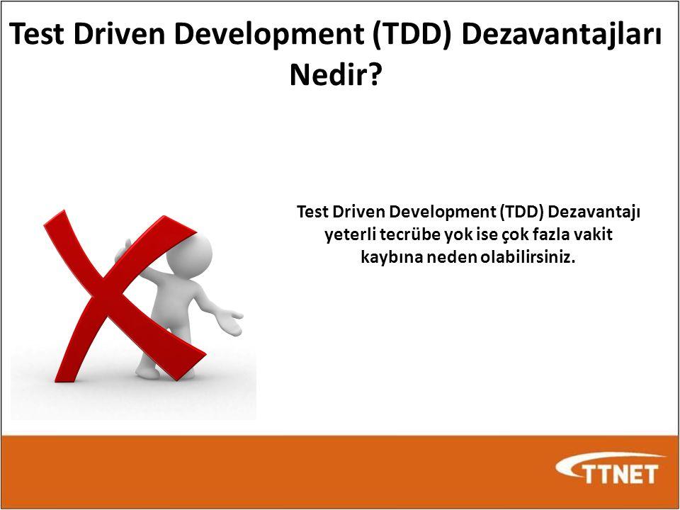Test Driven Development (TDD) Dezavantajları Nedir