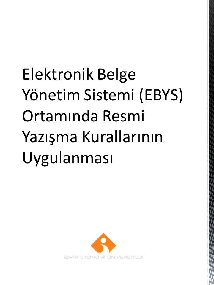 Elektronik Belge Yönetim Sistemi (EBYS) Ortamında Resmi Yazışma Kurallarının Uygulanması