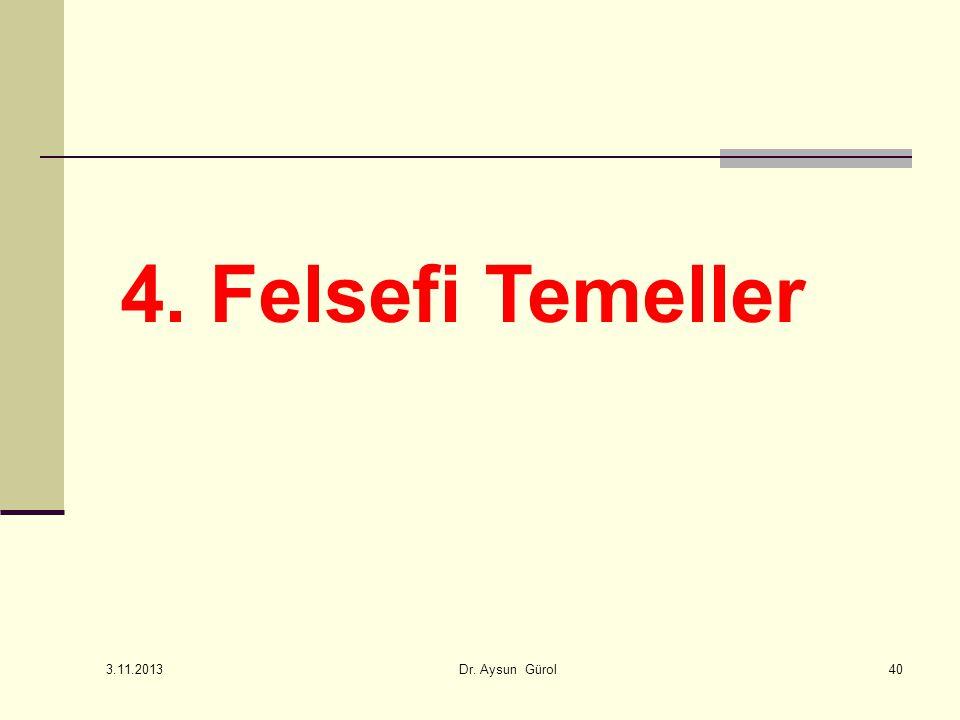 4. Felsefi Temeller 3.11.2013 Dr. Aysun Gürol