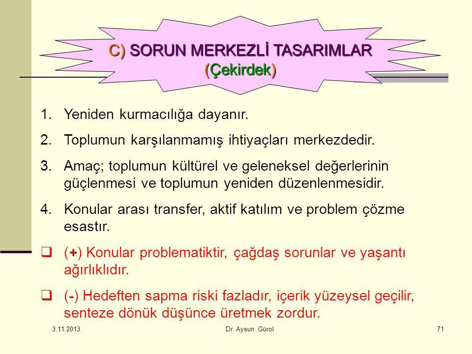 C) SORUN MERKEZLİ TASARIMLAR
