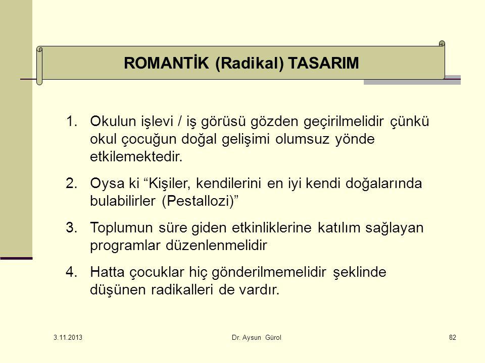 ROMANTİK (Radikal) TASARIM