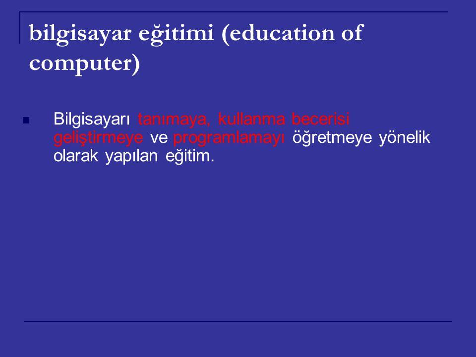 bilgisayar eğitimi (education of computer)