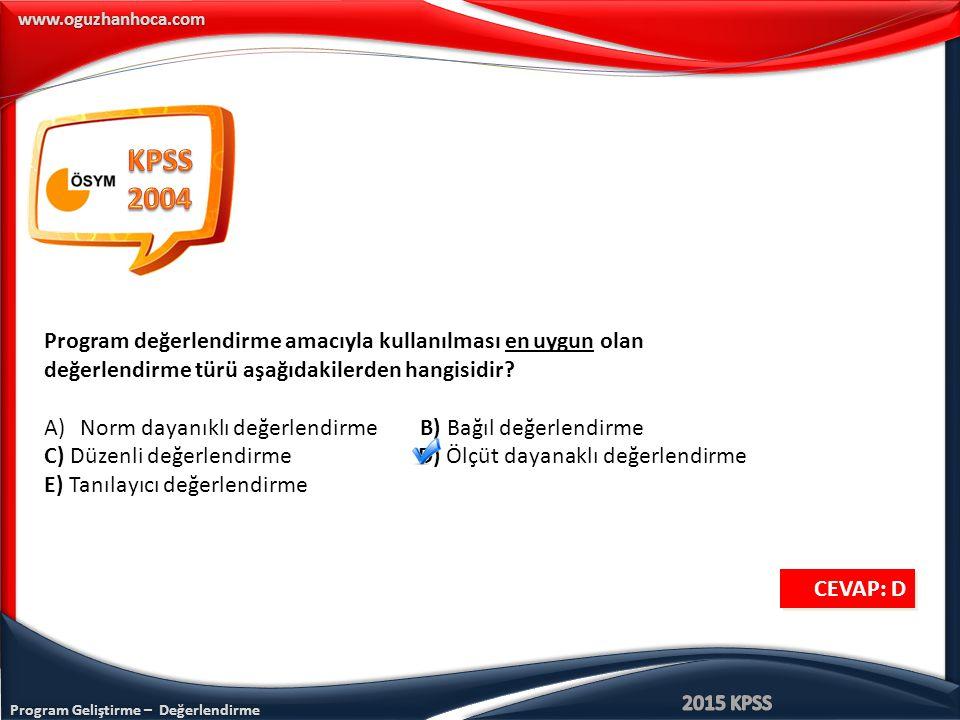 KPSS 2004 Program değerlendirme amacıyla kullanılması en uygun olan