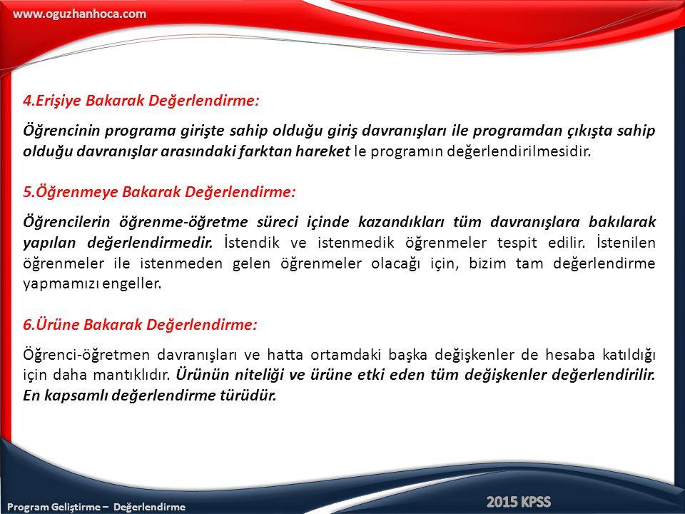 4.Erişiye Bakarak Değerlendirme: