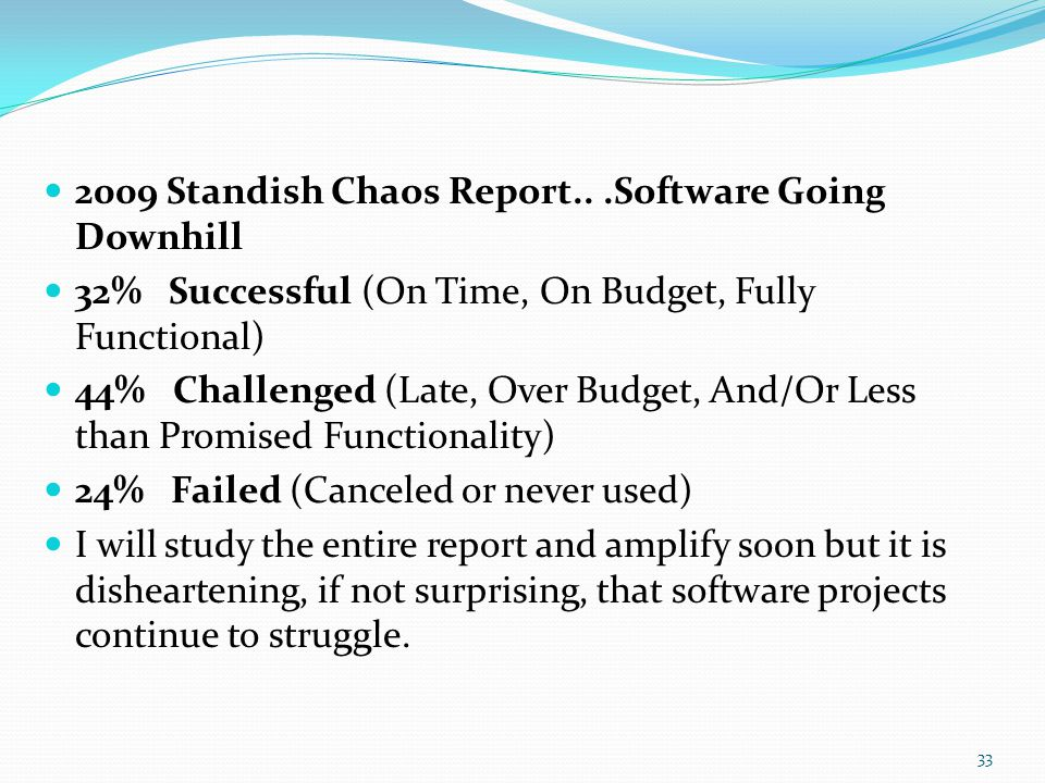 2009 Standish Chaos Report.. .Software Going Downhill