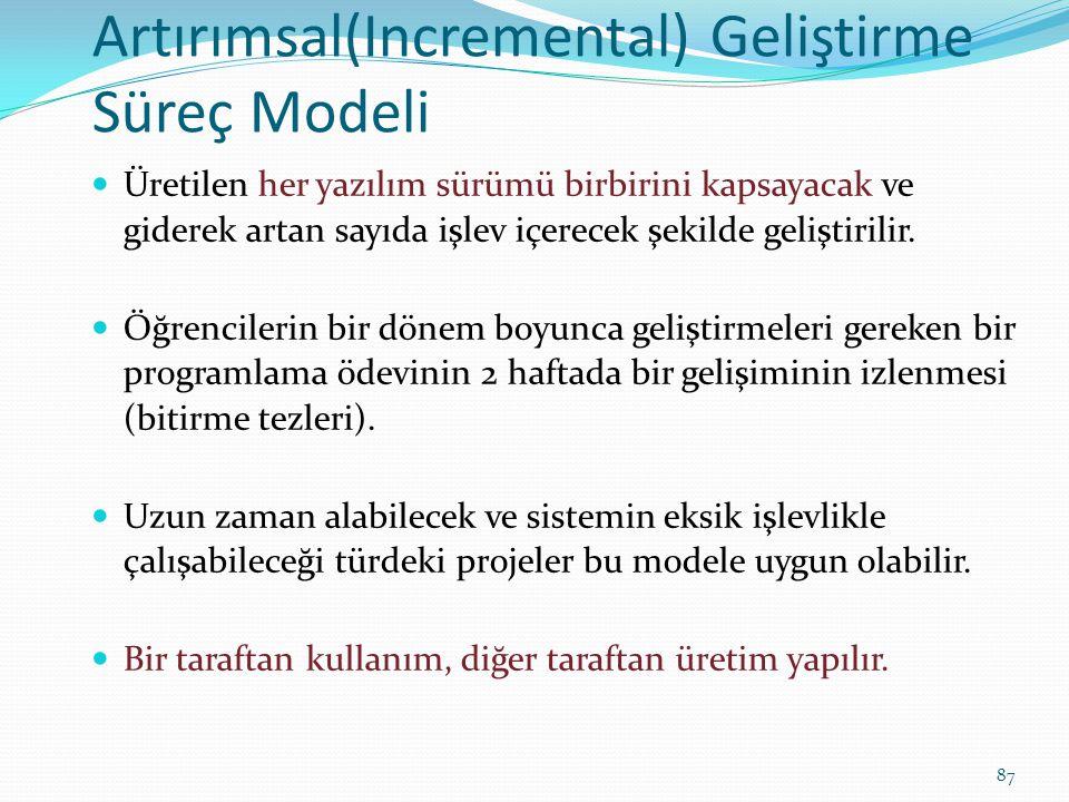 Artırımsal(Incremental) Geliştirme Süreç Modeli