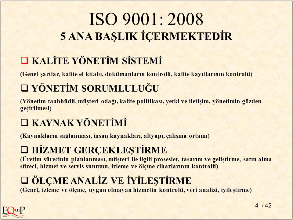 ISO 9001: 2008 5 ANA BAŞLIK İÇERMEKTEDİR