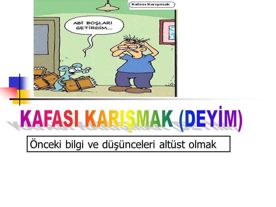KAFASI KARIŞMAK (DEYİM)