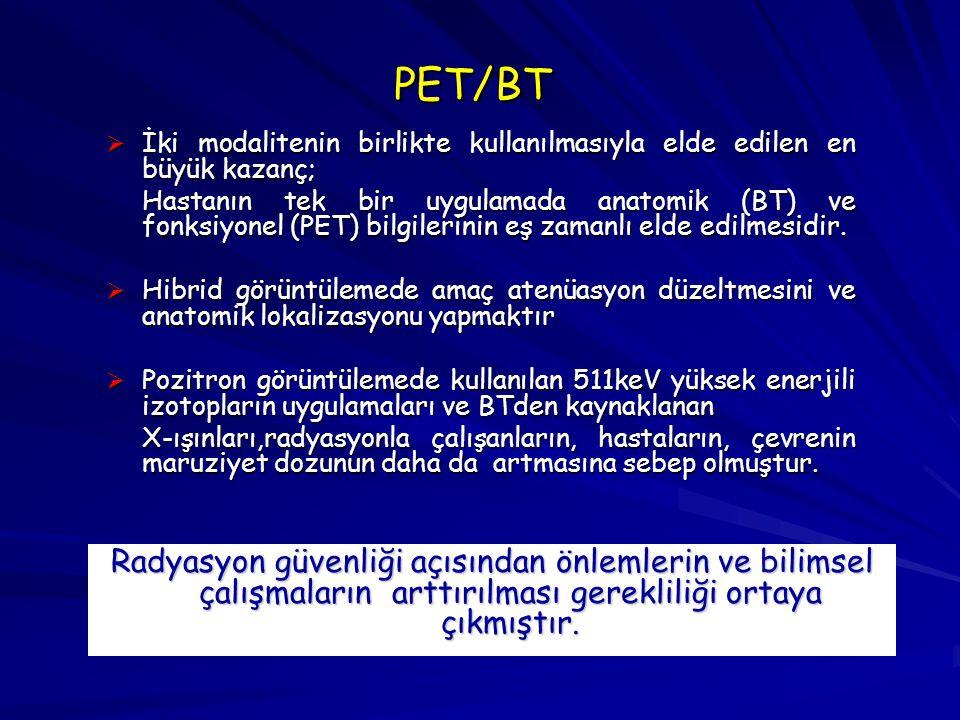 PET/BT İki modalitenin birlikte kullanılmasıyla elde edilen en büyük kazanç;
