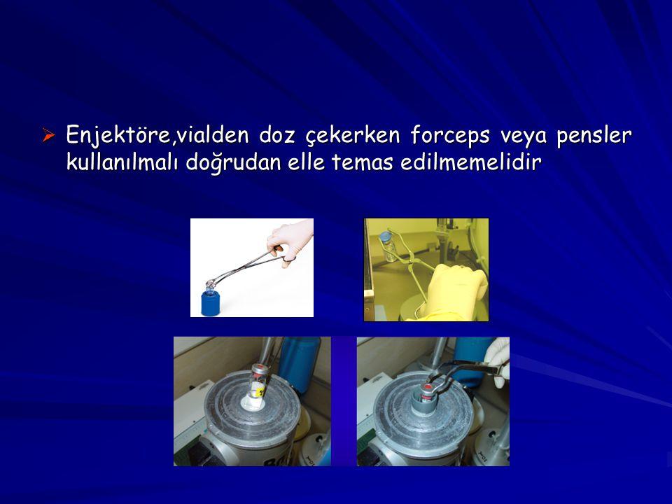 Enjektöre,vialden doz çekerken forceps veya pensler kullanılmalı doğrudan elle temas edilmemelidir