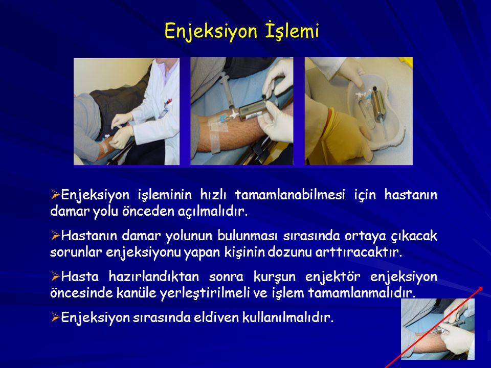 Enjeksiyon İşlemi Enjeksiyon işleminin hızlı tamamlanabilmesi için hastanın damar yolu önceden açılmalıdır.