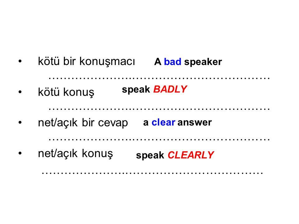 kötü bir konuşmacı ………………….………………………………