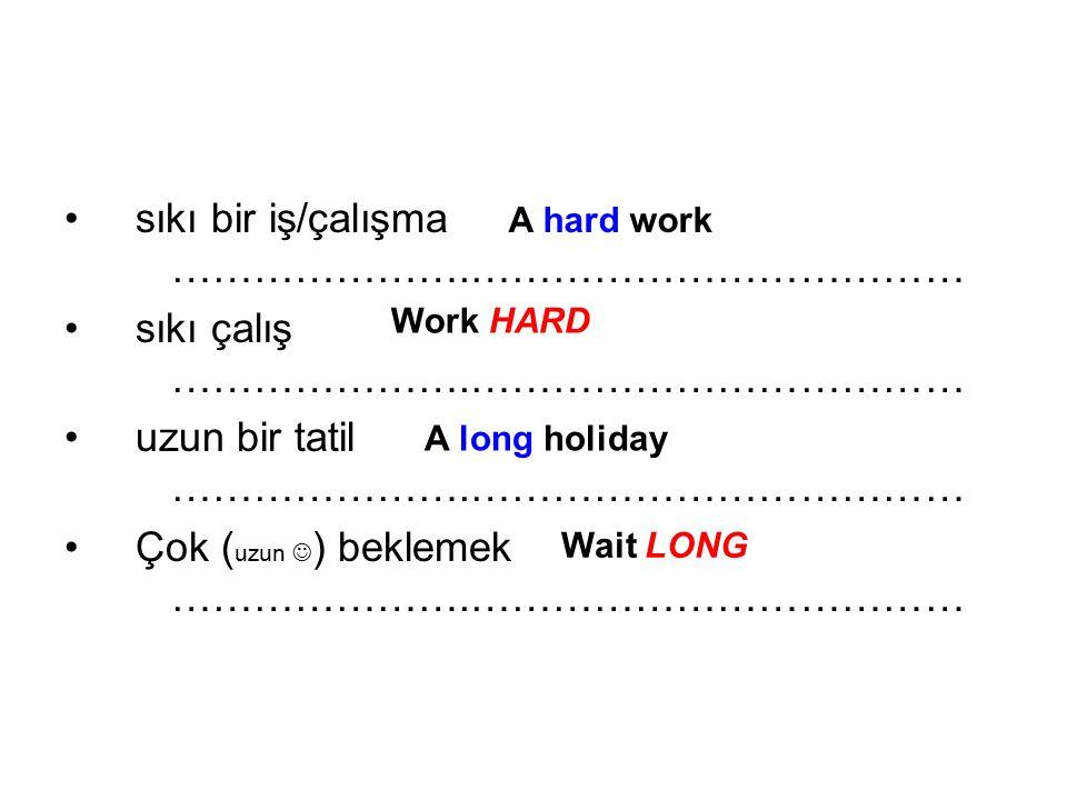 sıkı bir iş/çalışma ………………….………………………………
