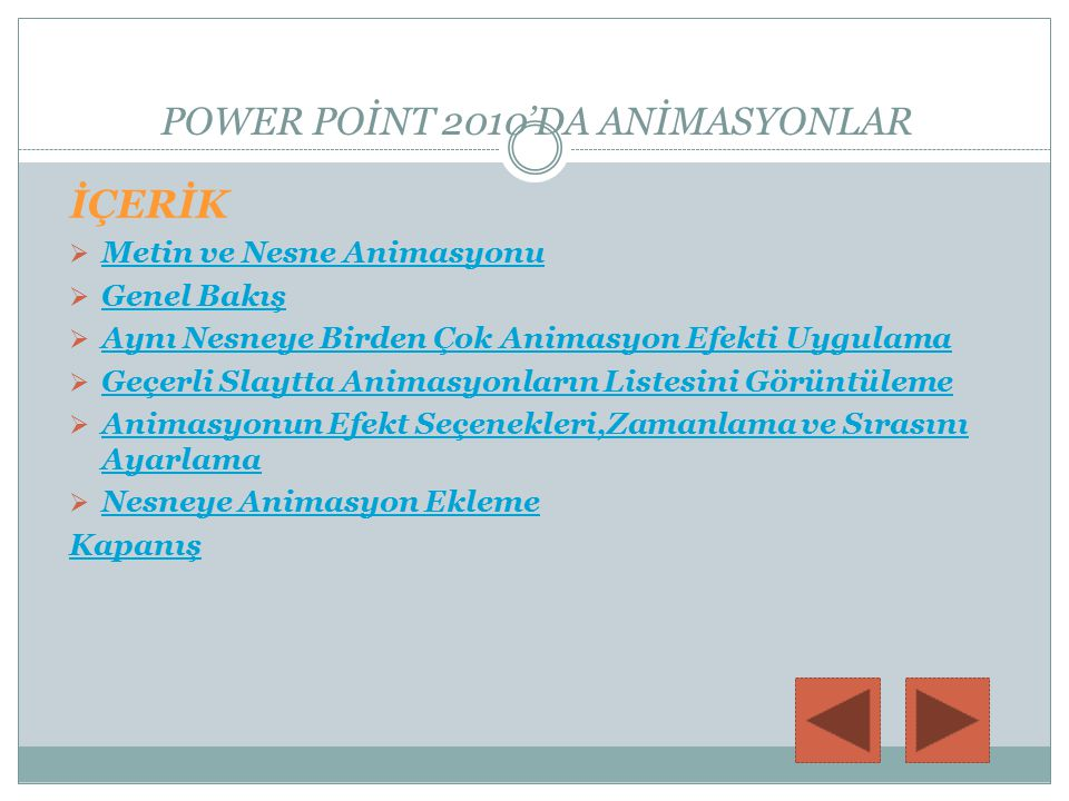 POWER POİNT 2010'DA ANİMASYONLAR