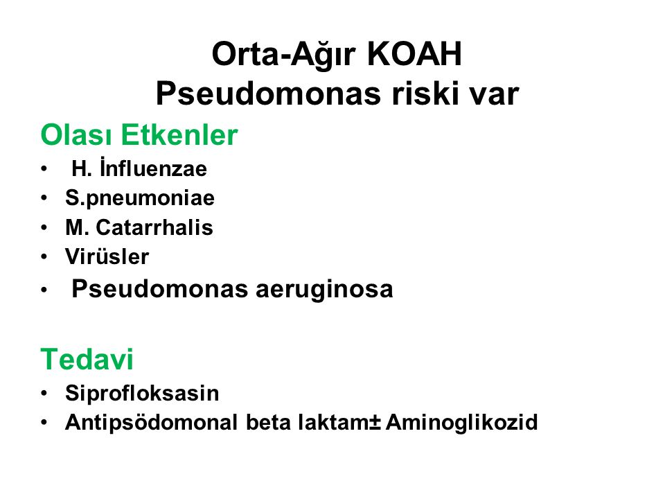 Orta-Ağır KOAH Pseudomonas riski var