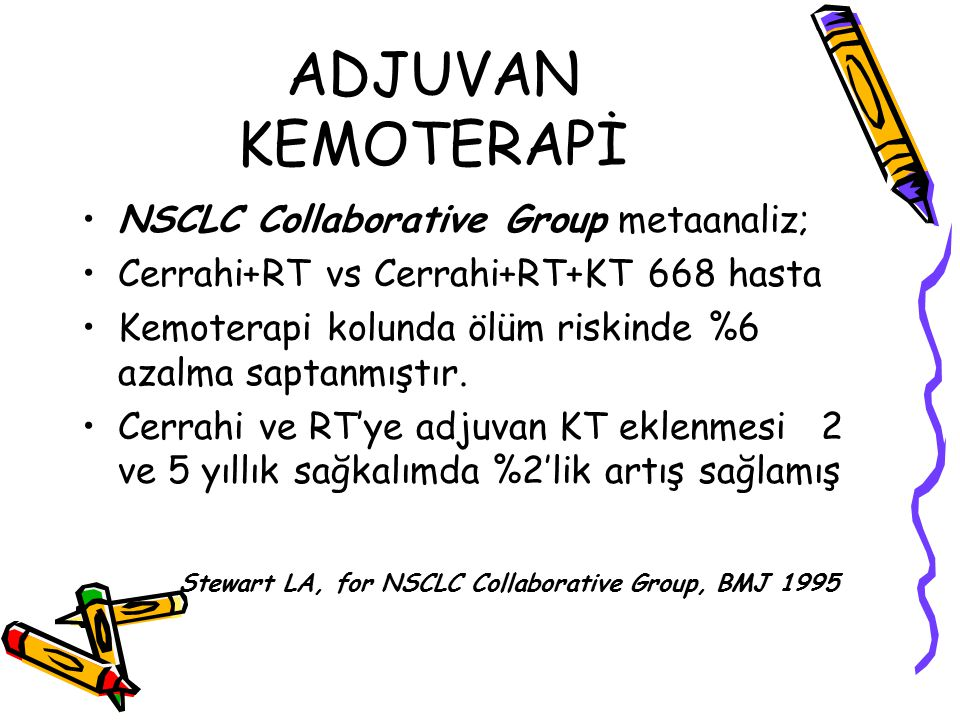 ADJUVAN KEMOTERAPİ NSCLC Collaborative Group metaanaliz;