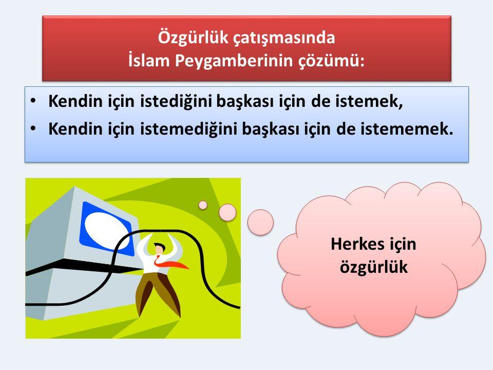 Özgürlük çatışmasında İslam Peygamberinin çözümü: