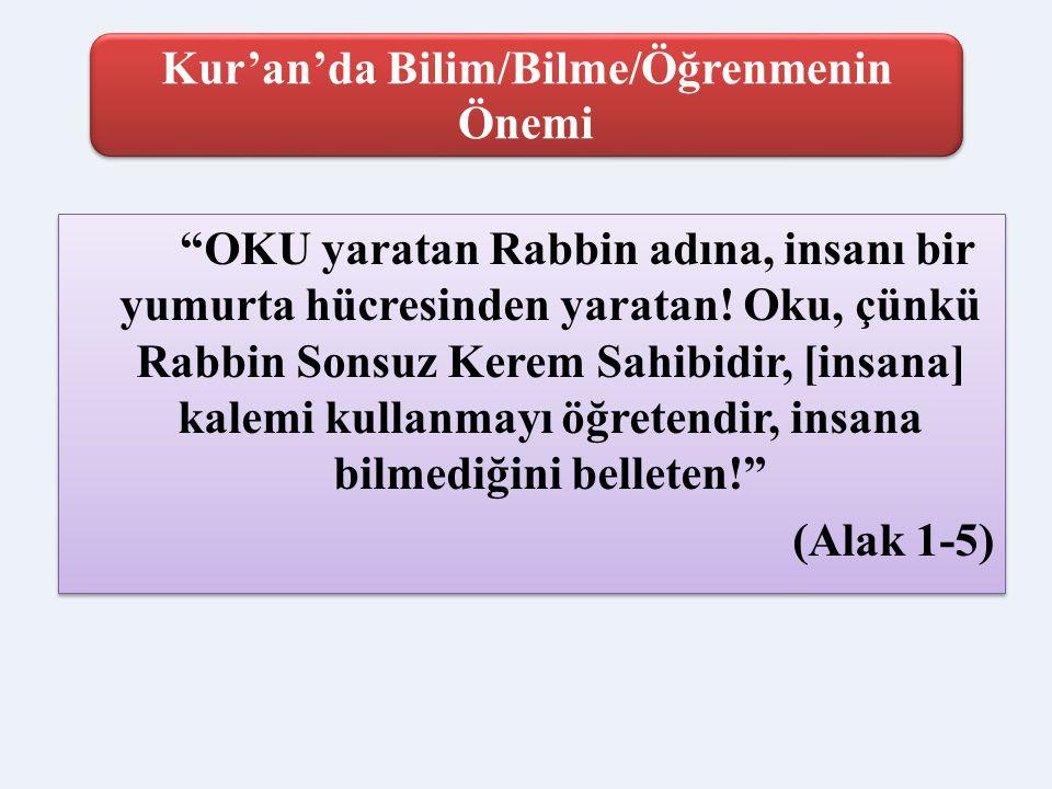 Kur'an'da Bilim/Bilme/Öğrenmenin Önemi