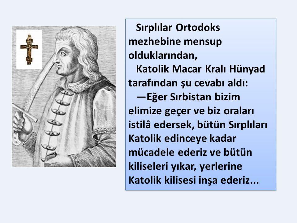 Sırplılar Ortodoks mezhebine mensup olduklarından,