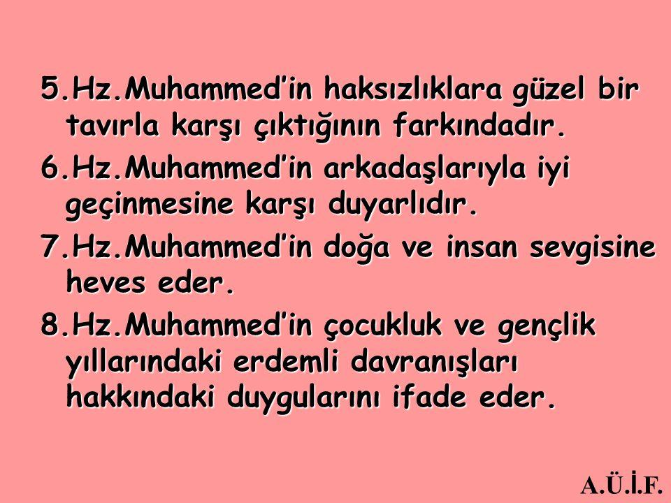 6.Hz.Muhammed'in arkadaşlarıyla iyi geçinmesine karşı duyarlıdır.
