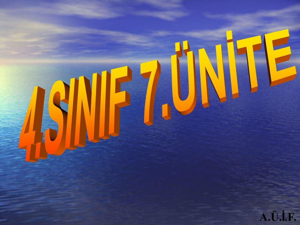 4.SINIF 7.ÜNİTE A.Ü.İ.F.