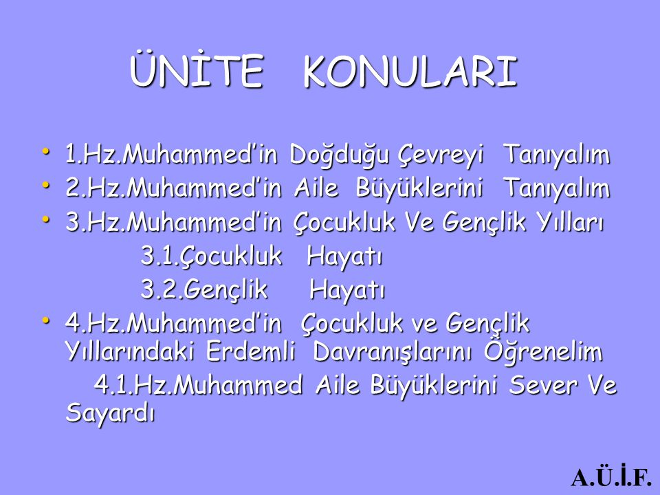 ÜNİTE KONULARI 1.Hz.Muhammed'in Doğduğu Çevreyi Tanıyalım