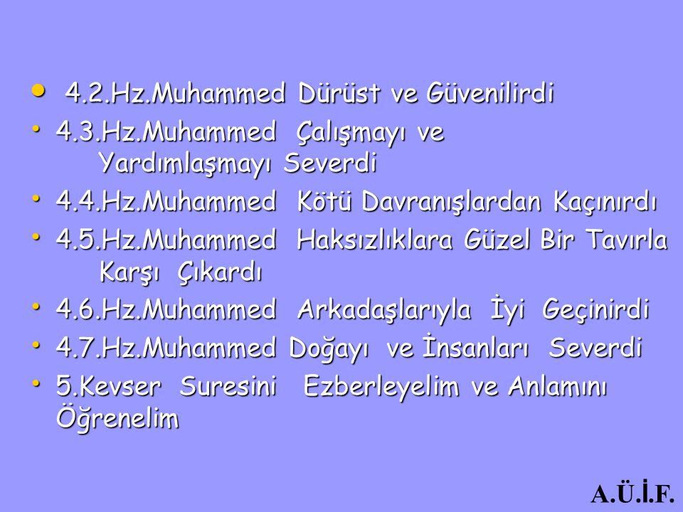 4.2.Hz.Muhammed Dürüst ve Güvenilirdi
