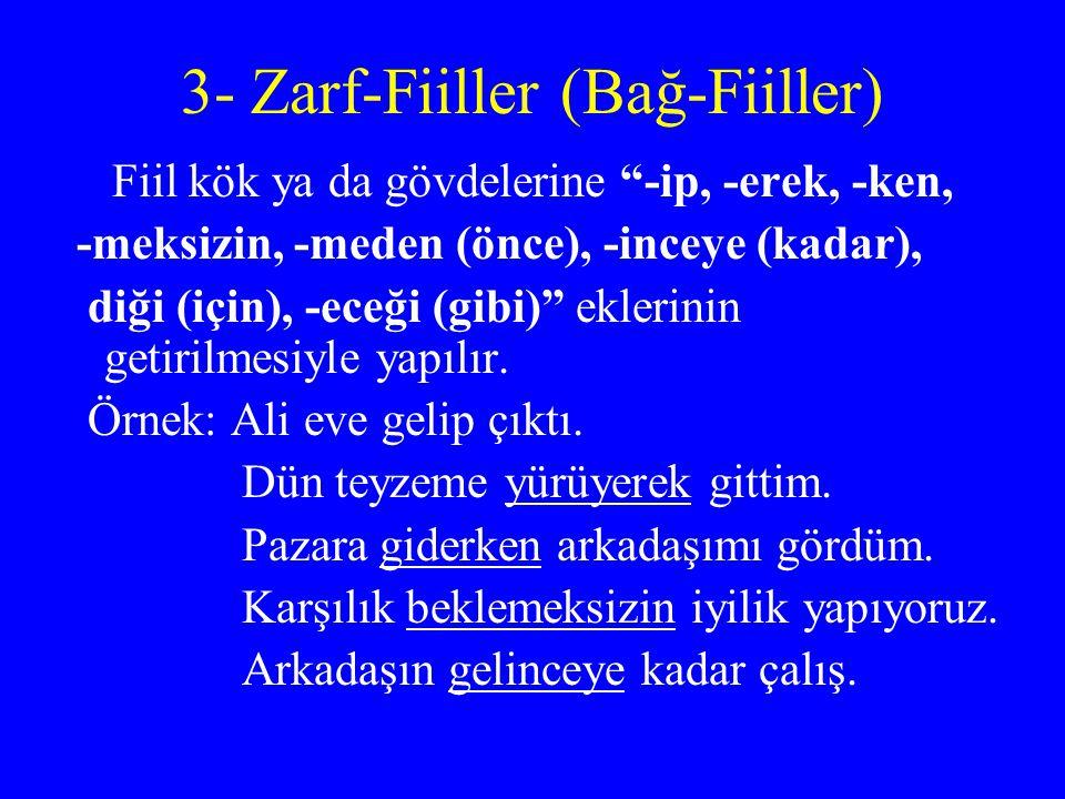 3- Zarf-Fiiller (Bağ-Fiiller)