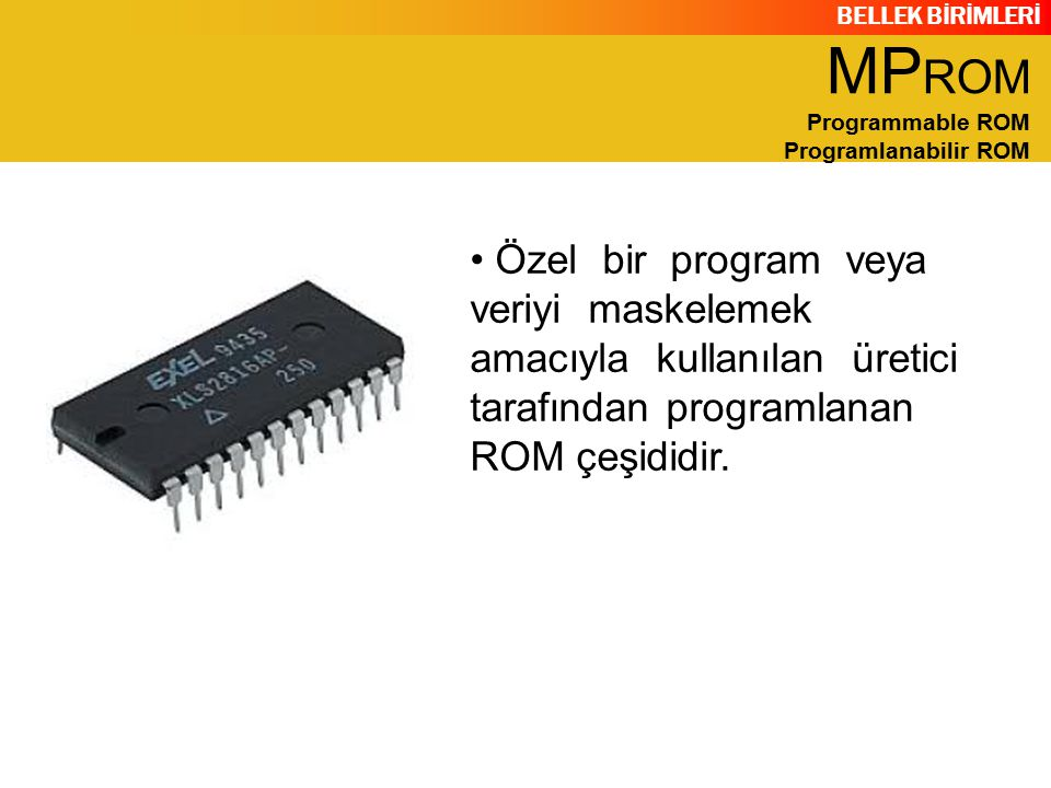 MPROM Programmable ROM Programlanabilir ROM