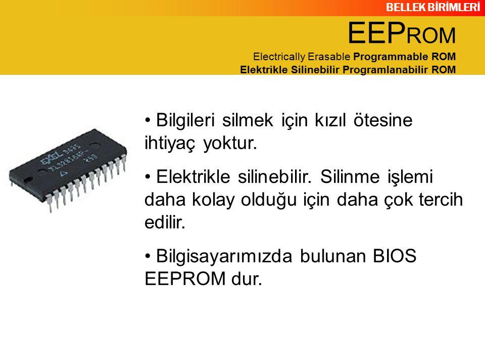 EEPROM Electrically Erasable Programmable ROM Elektrikle Silinebilir Programlanabilir ROM