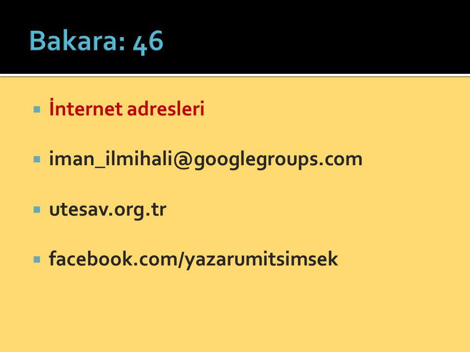 Bakara: 46 İnternet adresleri iman_ilmihali@googlegroups.com