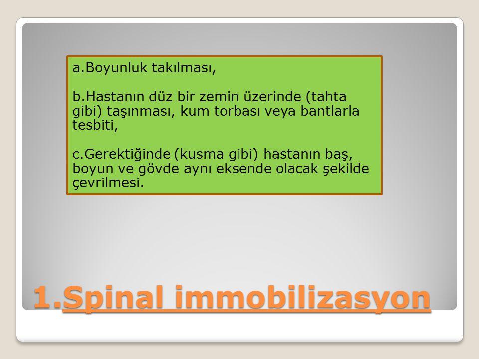 1.Spinal immobilizasyon