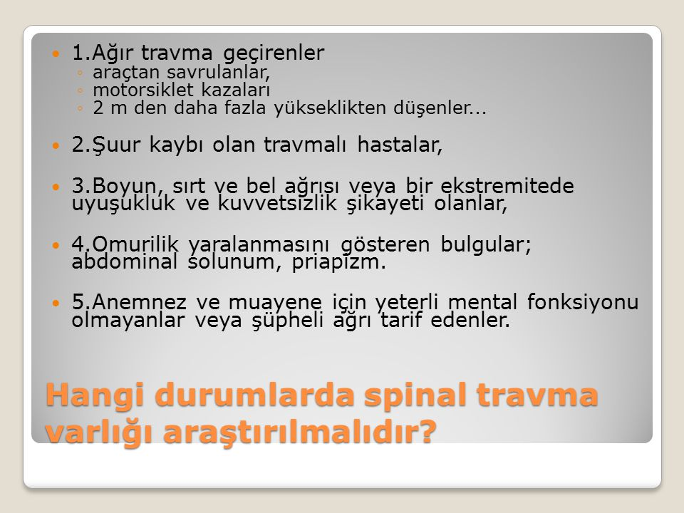 Hangi durumlarda spinal travma varlığı araştırılmalıdır