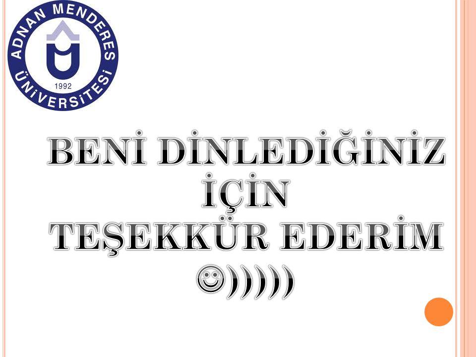BENİ DİNLEDİĞİNİZ İÇİN TEŞEKKÜR EDERİM )))))