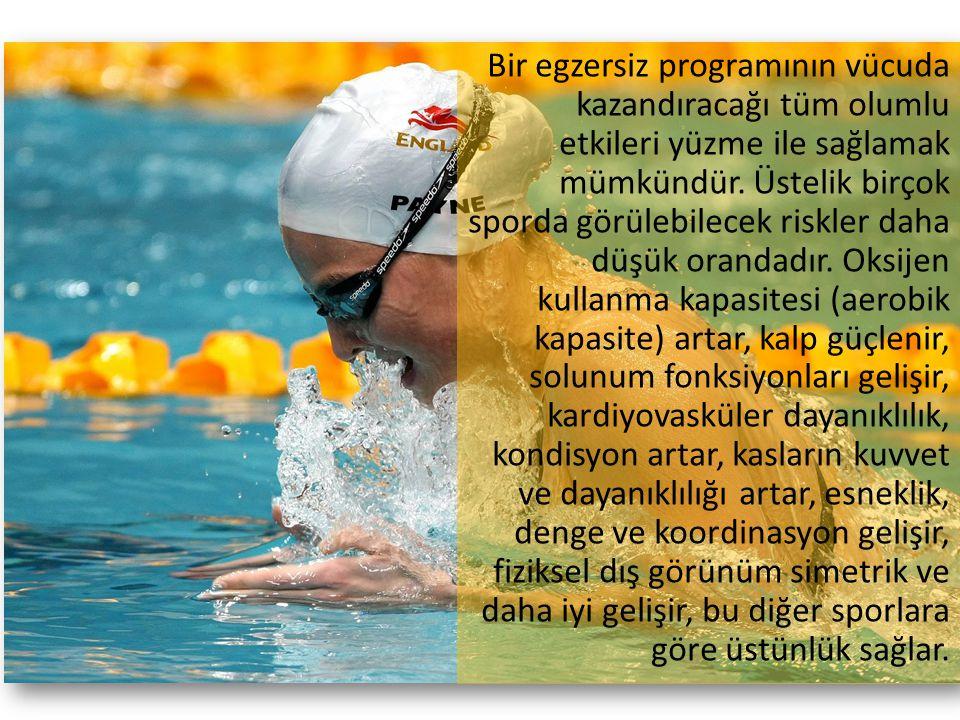 Bir egzersiz programının vücuda kazandıracağı tüm olumlu etkileri yüzme ile sağlamak mümkündür.