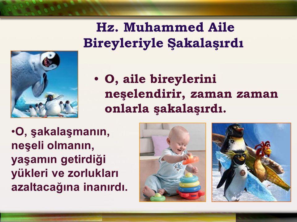 Hz. Muhammed Aile Bireyleriyle Şakalaşırdı