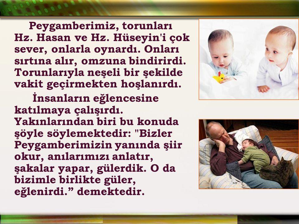 Peygamberimiz, torunları Hz. Hasan ve Hz