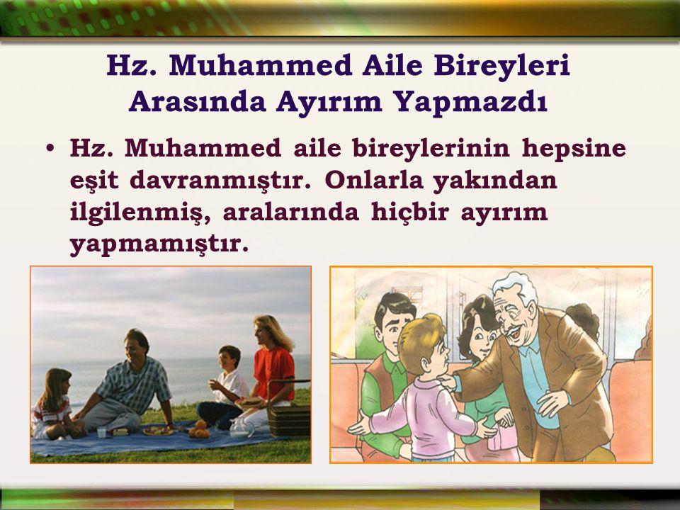 Hz. Muhammed Aile Bireyleri Arasında Ayırım Yapmazdı